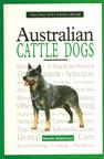 Australian Cattle Dogs / A owner´s Guide to Australian Cattle Dogs