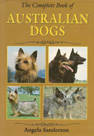 The complete book of Australian dogs (1981) Angela Sanderson